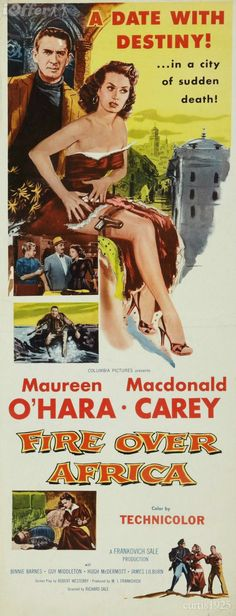 """Fire Over Africa"" (1954) starring Maureen O'Hara & Macdonald Carey on Antenna TV -- 12/31/2012 (Mon) at 5a ET, 1/2/2013 (Wed) at 7a ET & 1/3/2013 (Thu)  at 3a ET."