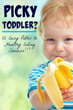 12 Tips to Transform Your Picky Eater into a Healthy Eater
