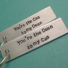 Supernatural Inspired - You're The Cas to my Dean & The Dean to my Cas - A Pair of Hand Stamped Aluminum Keychains