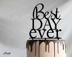 BEST DAY EVER cake topper  Black or White by LavishLaserDesign