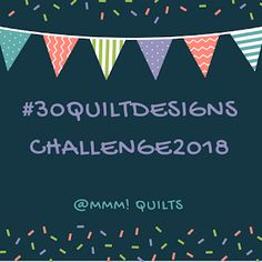 Musings of a Menopausal Melon - mmm! quilts: 30 Quilt Designs Challenge