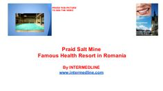 Medical tourism Romania.Praid salt mine .Famous health resort in Romania. by INTERMEDLINE via slideshare www.intermedline.com  #health , #healthcare, #affordablehealthcare, #healthcareservices, #medicaltreatments #healthtourism , #medicaltourism
