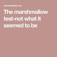 Building Modern Marshmallow Test New >> 20 Best Marshmallow Test Images Psicologia Classroom Behavior