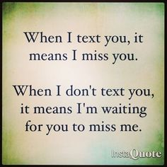 Whay my texting means... When I Miss You