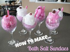 How to Make Bath Salt Sundaes. Too cute! Poems to go along with these sundaes for different occasions at this web site: http://www.craftsayings.com/forum/viewtopic.php?f=16=9724