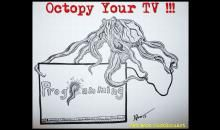 It's called TV programming for a reason. Unplug... and then tentacle-ize your TV.