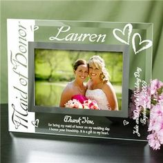 Maid of Honor/Matron of Honor Picture Frame Thank You Gifts  $36.00 [more at pinterest.com/eventsbygab]