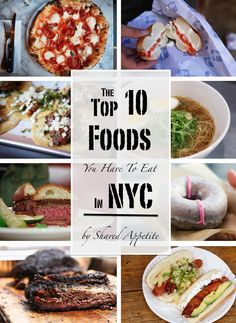 The Top 10 Foods To Eat in NYC - A list of great restaurants to eat at in New York City. .