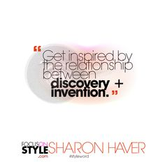 """Get inspired by the relationship between discovery + invention.""  For more daily stylist tips + style inspiration, visit: https://focusonstyle.com/styleword/ #fashionquote #styleword"