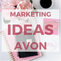 MARKETING IDEAS FOR AVON BUINESS