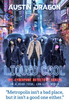 """Liquid Cool is cyberpunk reimagined in a """"world of skyscrapers,"""" """"grime and crime."""""""