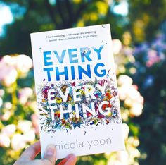 Everything, Everything by Nicola Yoon | 29 YA Books About Mental Health That Actually Nail It - BuzzFeed News