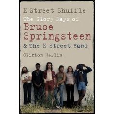 E Street Shuffle: The Glory Days of Bruce Springsteen and the E Street Band [Hardcover]    I want my review copy. :)