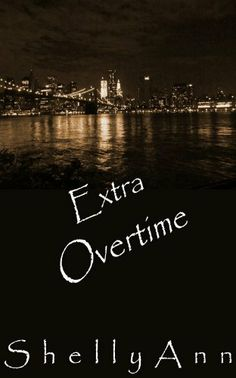 Extra Overtime (Overtime Series) by Shelly Ann, http://www.amazon.com/dp/B0091916FO/ref=cm_sw_r_pi_dp_vGlVrb1H5Q6T7