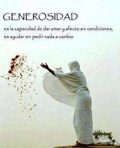 〽️ GENEROSIDAD es la capacidad de dar amor y afecto sin condiciones, es ayudar sin pedir nada a cambio.