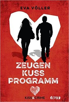 Kiss & Crime 1 - Zeugenkussprogramm: Amazon.de: Eva Völler: Bücher