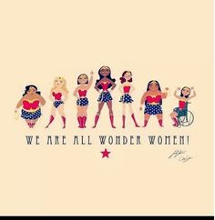 We ARE all wonder women. And wonder men as the case may be :)