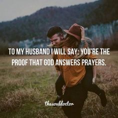 Love & Soulmate Quotes: QUOTATION – Image : As the quote says – Description Hello to my future husband I will say to thee you're the proof that God answers prayers. Dear Future Husband, Love My Husband, Love Him, Future Husband Quotes, Best Husband, Sweet Quotes For Husband, My Husband Quotes, Amazing Husband, Perfect Husband