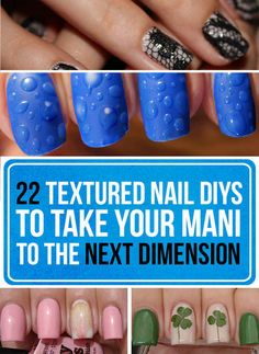 Definitely trying some of these awesome mani's!   22 Textured Nail DIYs To Take Your Mani To The Next Dimension