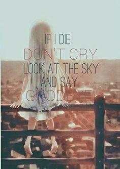 """Si je meurs, ne pleure pas, regarde le ciel et dis """"au revoir"""""""