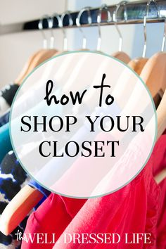 How to Shop Your Closet Save Money and Find New Outfits in an Afternoon