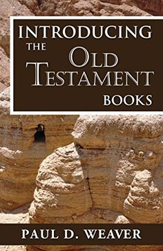 Introducing the Old Testament Books: A Thorough but Concise Introduction for Proper Interpretation (Biblical Studies Book 1) eBook: Paul D. Weaver: Amazon.co.uk: Kindle Store