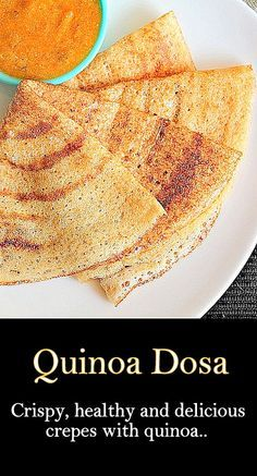 Quinoa Dosa, simple, healthy and tasty dosa with quinoa and brown rice