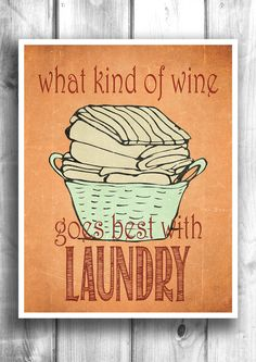 What wine goes with Laundry - Fine art letterpress style poster