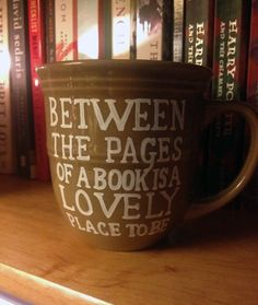 Between the Pages of a Book is a Lovely Place to Be Mug | 23 Awesome Mugs Only Book Nerds Will Appreciate