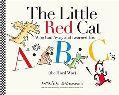 The Little Red Cat Who Ran Away and Learned His ABC's (the Hard Way). By Patrick McDonnell. In a nearly wordless alphabet book, a little red cat runs away and gets caught up in a wild chase that goes everywhere from A to Z and back home again. Wordless Picture Books, Wordless Book, The Hard Way, Along The Way, New Books, Good Books, Red Cat, Kids Reading, Little Red
