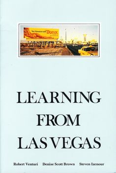 Learning from Las Vegas - Revised Edition: The Forgotten Symbolism of Architectural Form, a book by Robert Venturi, Steven Izenour, Denise Scott Brown Guy Debord, Denise Scott Brown, Good Books, Books To Read, Post Modern Architecture, Las Vegas, Reading Material, Postmodernism, So Little Time