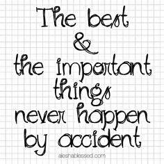 The best and the important things never happen by accident. Day 10 of Work Hard + Rest Well aleshablessed.com