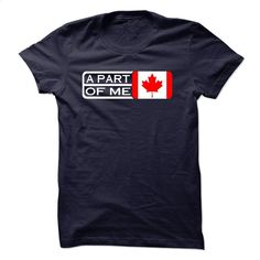 Canada A Part Of Me T Shirts, Hoodies, Sweatshirts - #t shirt design website #cool hoodie. BUY NOW => https://www.sunfrog.com/States/Canada-A-Part-Of-Me.html?id=60505