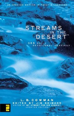 An updated version for the 21st century of one of the best-selling devotional books of all time, Streams in the Desert is now based on the NIV text and available in softcover.