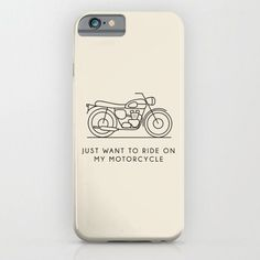 Triumph Just Want To Ride On My Motorcycle For Iphone 6 Case