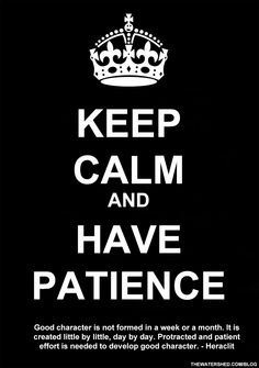 KEEP- CALM-AND-HAVE-PATIENCE-03-25-13