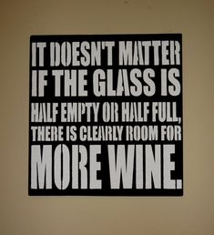 It Doesn't Matter if The Glass is Half Full or Empty by erinjt, $30.00