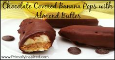 Chocolate Covered Banana Pops with Almond Butter! Learn how to make this healthy treat that kids and adults love!