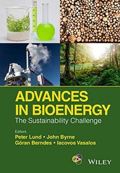 Buy Advances in Bioenergy: The Sustainability Challenge by Goeran Berndes, Iacovos Vasalos, John Byrne, Peter D. Lund and Read this Book on Kobo's Free Apps. Discover Kobo's Vast Collection of Ebooks and Audiobooks Today - Over 4 Million Titles! Our Planet, Save The Planet, John Byrne, Lund, Raw Materials, Go Green, Sustainable Living, Climate Change, Textbook