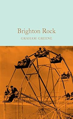 Brighton Rock (Macmillan Collector's Library) by Graham G... https://www.amazon.co.uk/dp/1509828028/ref=cm_sw_r_pi_dp_x_O8RIzb0XGC9NT