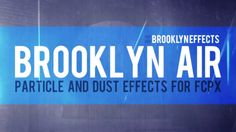 """DUST AND PARTICLE EFFECTS FOR FINAL CUT PRO X  Brooklyn Air™ for Final Cut Pro X™ - Brooklyn Effects™  Create the look of a dusty grungy environment with Brooklyn Air™ from Brooklyn Effects. Drag and drop this """"Easy to Use"""" FCPX plugin over your footage and no longer worry about compositing and choosing from an endless library of particle clips. Now simply preview them in the FCPX effects browser.  brooklyneffects.com/final-cut-pro-x-effect/brooklyn_air"""
