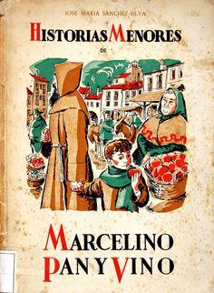 Marcelino pan y vino (Personaje de ficción). Historias menores de Marcelino Pan y Vino / José María Sánchez-Silva; ilustraciones de Lorenzo Goñi (1954)