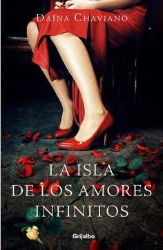 La isla de los amores infinitos  by Daina Chaviano