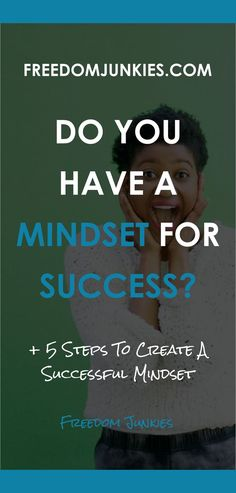 Last week I wrote to you about success and whether you want it enough to make it happen. Well, to follow on from that I want to talk to you today about mindset, because its the single most important component of success.  Every successful entrepreneur from Oprah to Bill Gates will tell you the same thing – A positive mindset has everything to do with success. Do You Have A Mindset For Success?
