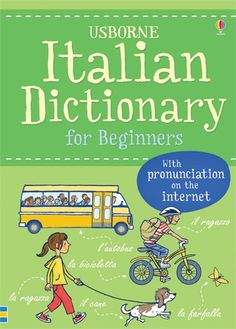An easy-to-use, illustrated dictionary with over 2,000 words, phrases and amusing pictures. #Italy #Italian #learn #language #dictionary #vocabulary #words #usborne #children #book
