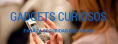 Gadgets curiosos para la seguridad del hogar Blog, Safety, Home, Blogging