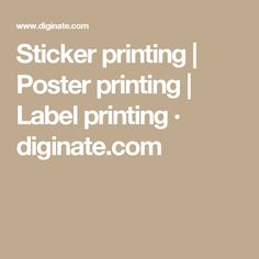 Sticker printing | Poster printing | Label printing · diginate.com