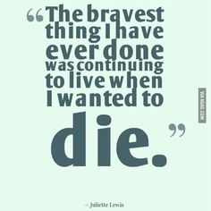 I salute to those who fight against depression everyday. Please don't give up as you're one of the bravest. Sorry if to edgy.
