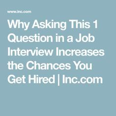 Why Asking This 1 Question in a Job Interview Increases the Chances You'll Get Hired Interview Questions To Ask, Job Interview Preparation, Interview Skills, Job Interview Tips, Job Interviews, Management Interview Questions, Management Tips, Job Career, Career Advice