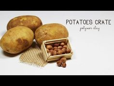 polymer clay Potatoes Crate TUTORIAL - YouTube